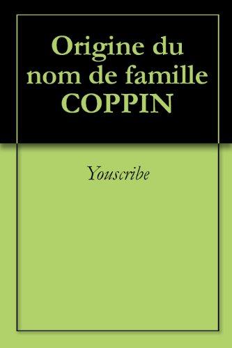Origine du nom de famille COPPIN (Oeuvres courtes) par Youscribe