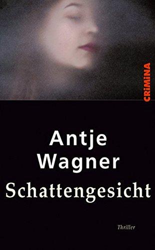 Antje, Wagner: Schattengesicht