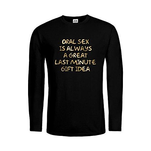 Minute 30 Kostüm Last Ideen (dress-puntos Herren Langarm T-Shirt Oral Sex Is Always a Great Last Minute Gift Idea 20drpt15-mtls00495-30 Textil black / Motiv gold Gr.)
