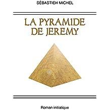 La pyramide de Jeremy: Roman initiatique