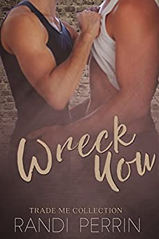 Wreck You: Trade Me by [Perrin, Randi]
