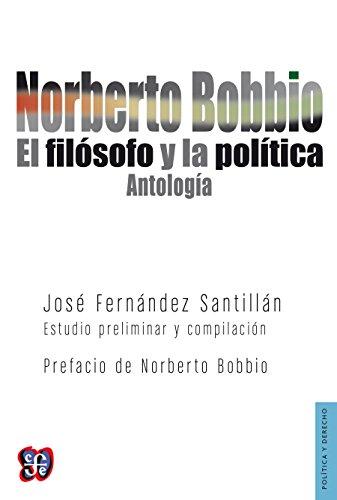Norberto Bobbio. El filósofo y la política. Antología (Poltica)