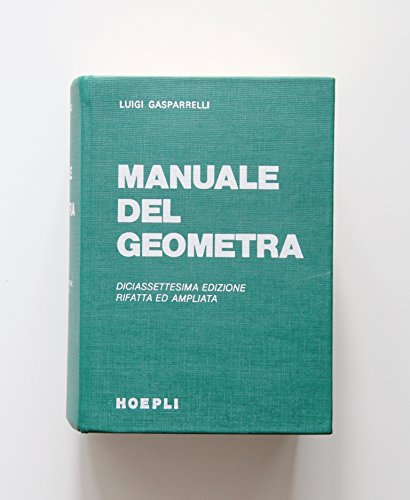 Manuale del geometra - Edizione rifatta e ampliata