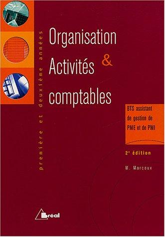 Organisation et activités comptables BTS assistant de gestion de PME et de PMI 1e et 2e année par Michelle Marcoux