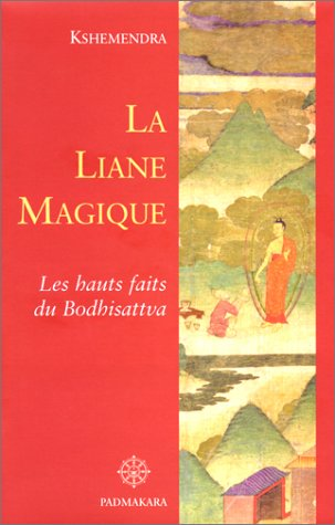La Liane magique : Les Hauts Faits du Bodhisattva par Kshemendra