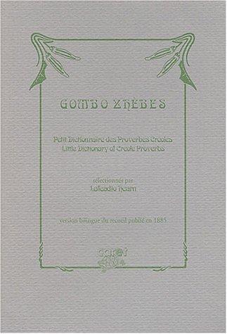 Gombo Zhèbes : Petit dictionnaire des proverbes créoles : Little Dictionary of Creole Proverbs de Lafcadio Hearn (1 janvier 1998) Broché