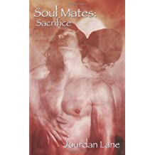 Soul Mates: Sacrifice by Jourdan Lane (2008-09-16)