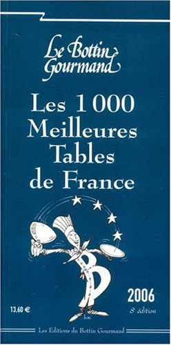 Les 1000 Meilleures Tables de France 2006 par Le Bottin Gourmand