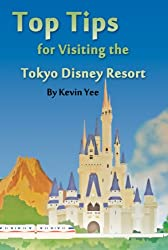 Top Tips for Visiting the Tokyo Disney Resort (English Edition)