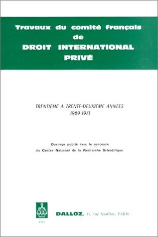 Travaux du comité de droit international privé : Trentième à trente-deuxième années - 1969-1971 par Jean Larguier