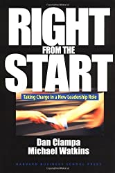 Right from the Start: Taking Charge in a New Leadership Role by Dan Ciampa (1999-07-24)