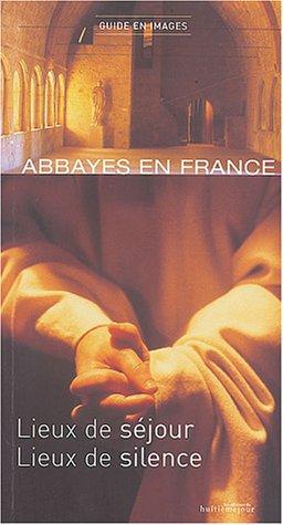 Guide des abbayes en France 2004 par François Collombet