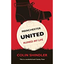 Manchester United Ruined My Life (English Edition)