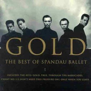 Gold : The Best of Spandau Ballet