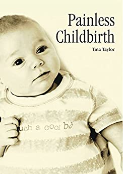 PAINLESS CHILDBIRTH by [Taylor, Tina]
