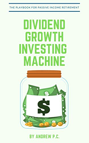 Dividend Growth Investing Machine: The Playbook For Passive Income Retirement (English Edition)