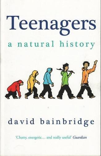 Teenagers: A Natural History por David Bainbridge