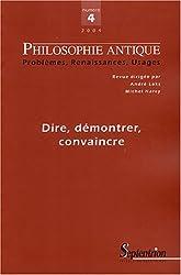Philosophie antique : Dire, Demontrer, Convaincre