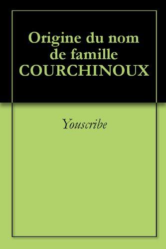 Origine du nom de famille COURCHINOUX (Oeuvres courtes)