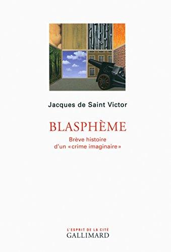 Blasphme: Brve histoire d'un crime imaginaire