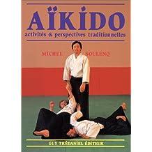 Aïkido. Activités et perspectives traditionnelles