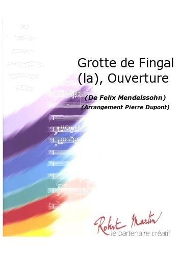 ROBERT MARTIN MENDELSSOHN F    DUPONT P    GROTTE DE FINGAL (LA)  OUVERTURE