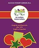 Kids 2 Kyds. de Ninos Para Ninos: English and Spanish. ABC 123. Ingles y Espanol by Allecia Stewart Gordon B a (2011-06-27)