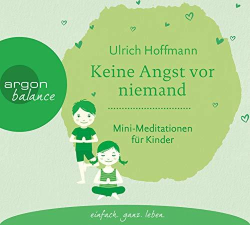 Keine Angst vor niemand: Mini-Meditationen für Kinder