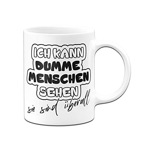 Tassenbrennerei Tasse mit Spruch Ich kann dumme Menschen sehen - Bürotasse, Geschenk für Kollegen Tassen mit Sprüchen lustig - Kaffeetasse (Weiß)