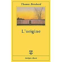 L'origine: Un accenno (Opere di Thomas Bernhard)