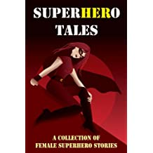 SuperHERo Tales: A Collection of Female Superhero Stories