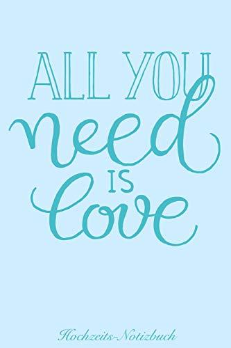 All you need is love Hochzeits-Notizbuch: 120 gepunktete Seiten in A5 als Geschenk, für Notizen usw. (Notizbücher für die Hochzeit, Band 4)