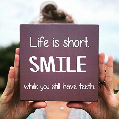 Zhaoshoping Life is Short Schild Lächeln während Sie noch haben Zähne Schild Badezimmer Schild Zahnarzt Büro Dekor Lustiges Holzschild Basteln für Wohnzimmer Deko