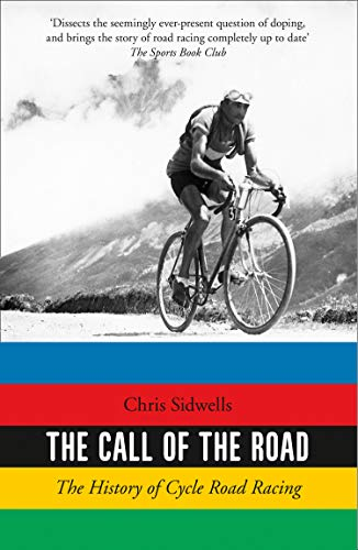 The Call of the Road: The History of Cycle Road Racing (English Edition)