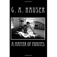 A Matter of Minutes by G. A. Hauser (2016-01-03)