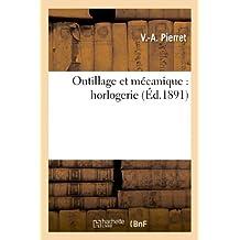 Outillage Et Mecanique: Horlogerie (Savoirs Et Traditions)