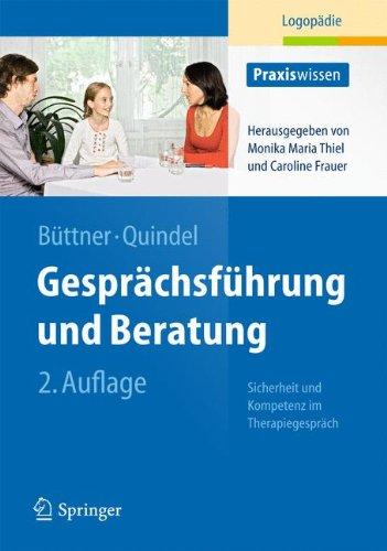 Gesprächsführung und Beratung: Sicherheit und Kompetenz im Therapiegespräch (Praxiswissen Logopädie)