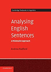 Analysing English Sentences: A Minimalist Approach (Cambridge Textbooks in Linguistics) by Andrew Radford (2009-02-23)