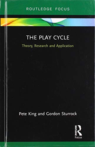 The Play Cycle: Theory, Research and Application (Advances in Playwork Research)