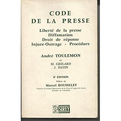 Code de la presse : liberté de la presse, diffamation, droit de réponse, injure-outrage, procedure.