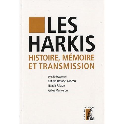 Les Harkis. Histoire, mémoire et transmission
