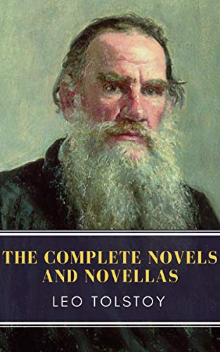 Leo Tolstoy: The Complete Novels and Novellas (English Edition) par Leo Tolstoy