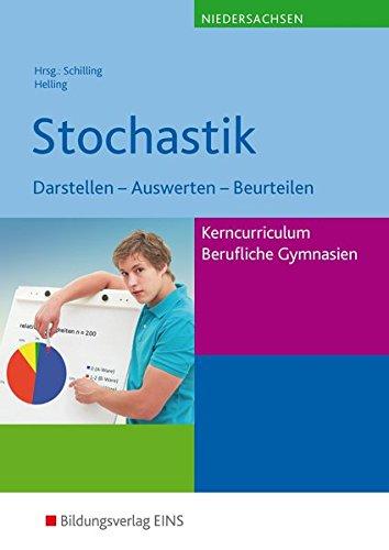 Mathematik - Ausgabe für das Kerncurriculum für Berufliche Gymnasien in Niedersachsen: Stochastik, Darstellen - Auswerten - Beurteilen: Schülerband