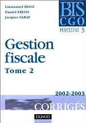 Gestion fiscale, tome 2 : Corrigés, processus 3, BTS CGO