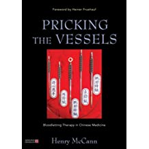 Pricking the Vessels: Bloodletting Therapy in Chinese Medicine (English Edition)