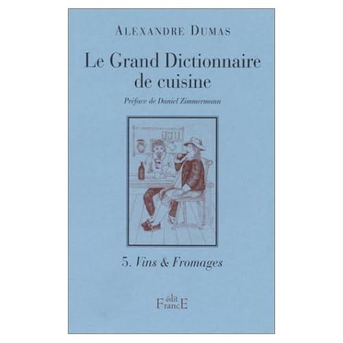 Le Grand Dictionnaire de cuisine, tome 5 : Vins et fromages