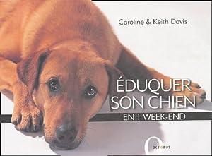 Eduquer son chien : En un week-end