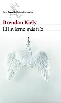 El invierno más frío par Brendan Kiely