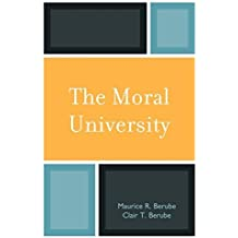 The Moral University by Maurice R. Berube (2010-06-16)