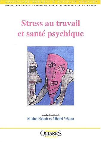Stress au travail et santé psychique par Michel Neboit
